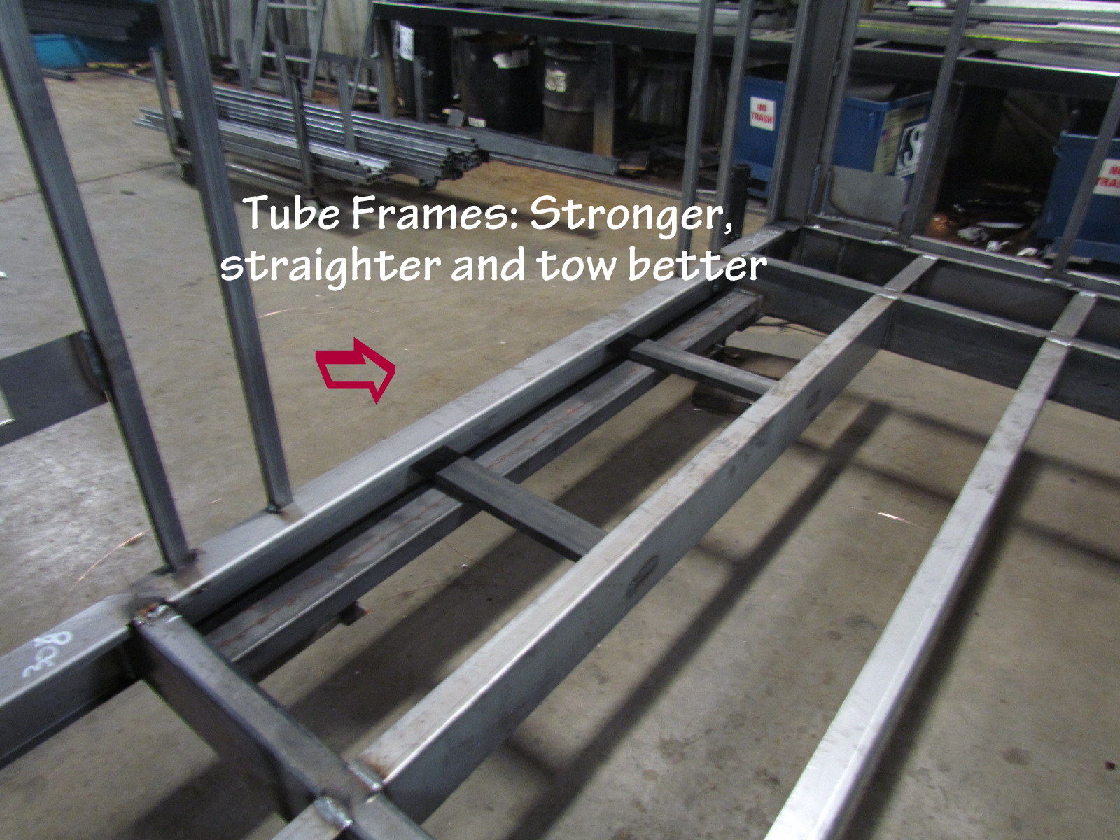 Tube Frames: Tube main frames that are stronger, straighter and tow better